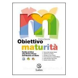 OBIETTIVO MATURITÀ  GUIDA ESAME STATO