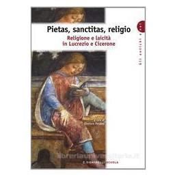 PIETAS SANCTITAS RELIGIO  LUCREZIO CICER