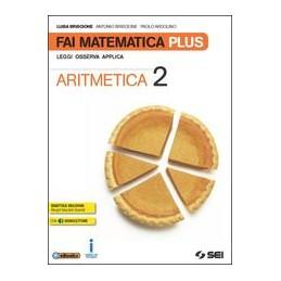 fai-matematica-plus--aritmetica-2--matematica-in-gioco-2-leggi-osserva-applica-vol-2