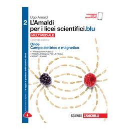 amaldi-per-i-licei-scientifici-blu-l-2ed---volume-2-ldm-onde-campo-elettrico-e-magnetico-vol