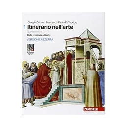 itinerario-nellarte--4a-edizione-versione-azzurra--volume-1-ldm-dalla-preistoria-a-giotto-vol-1