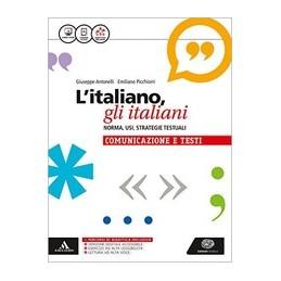 litaliano-gli-italiani-norma-usi-strategie-testuali-la-grammatica--la-comunicazione-e-i-testi
