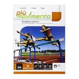 piu-movimento--discipline-sportive--volume--ebook-volume-unico-secondo-biennio-per-licei-sportivi