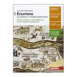 ecumene--la-storia-e-i-luoghi-delluomo--volume-2--ld-impero-romano-e-alto-medioevo--temi-integr