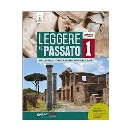 leggere-il-passato-1-dalla-preistoria-a-roma-repubblicana-vol-1