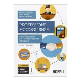 professione-accoglienza-primo-biennio-laboratorio-di-servizi-di-accoglienza-turistica-vol-1