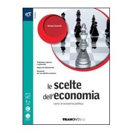 scelte-delleconomia-le--libro-misto-con-openbook-volume--extrakit--openbook-vol-u