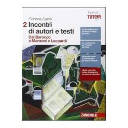 incontri-di-autori-e-testi--volume-2-dal-barocco-a-manzoni-e-leopardi-ld--vol-2