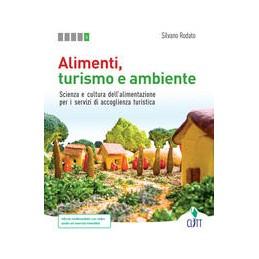 alimenti-turismo-e-ambiente--volume-u-per-il-quinto-anno-ldm-scienza-e-cultura-dellalimentazion