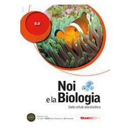 NOI E LA BIOLOGIA  CELLULA BIOSFERA X BN