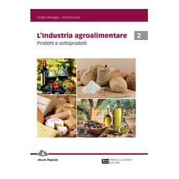 industria-agroalimentare-l--volume-2-ld-prodotti-e-sottoprodotti-vol-2