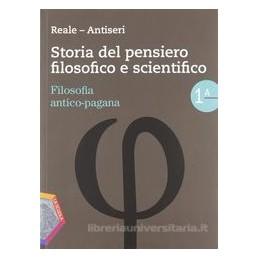 STORIA DEL PENSIERO FILOSOFICO 1A+1B