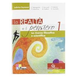 REALTÀ E IL PENSIERO 1 +CD ROM