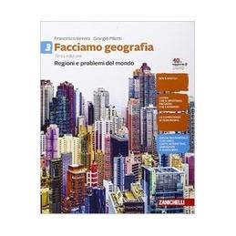 facciamo-geografia-terza-edizione--volume-3-ldm-regioni-e-problemi-del-mondo-vol-3