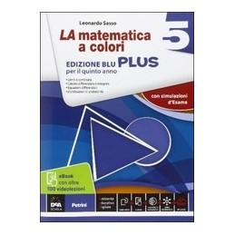 matematica-a-colori-la-edizione-blu-vol-5-ediz-plusvideolezioni-5--ebook-secondo-biennio-e-quint