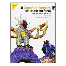IL CRICCO DI TEODORO 5 ED.ARANCIONE