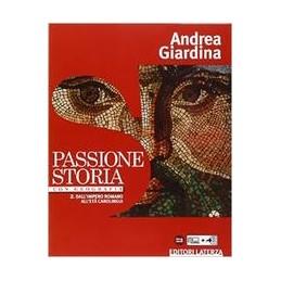 passione-storia-con-geografia-per-le-scuole-superiori-vol-2-dallimpero-romano-allet-carolingi