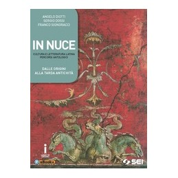 in-nuce---vol-unico--versioni-latine-letteraturaantologiaautori-latini-vol-u
