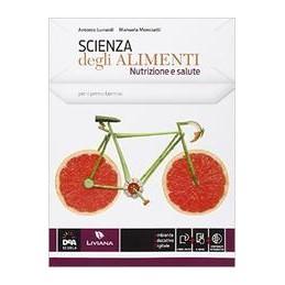 scienza-degli-alimenti--nutrizione-e-salute--ebook-volume-unico--quaderno-delle-competenze-vol-u