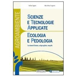 scienze-e-tecnologie-applicate-agroambientali--digitale-ecologia-e-pedologia-vol-u