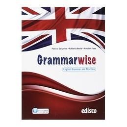 grammarise-english-grammar-and-practice-ii-edizione-di-grammarland-vol-u
