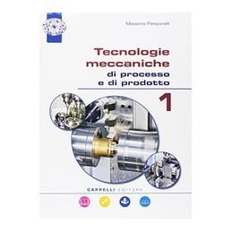 tecnologie-meccaniche-di-processo-e-di-prodotto-1--vol-1
