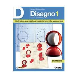 d-disegno-1-costruzioni-geometriche-proiezioni--ortogonali-e-assonometria-vol-1