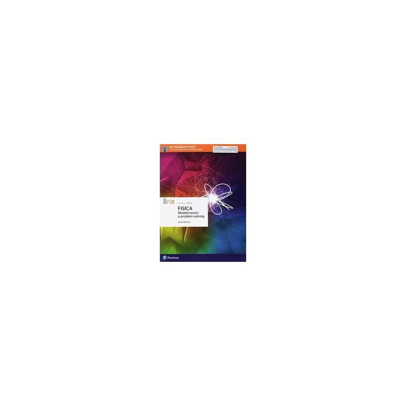 fisica-modelli-teorici-e-problem-solving--primo-biennio--vol-u