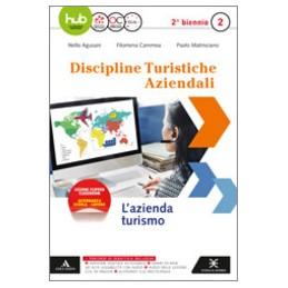 T-DISCIPLINE-TURISTICHE-AZIENDALI-AZIENDA-TURISMO--VOLUME--EDIZIONE-Vol
