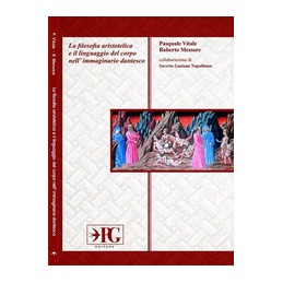 FILOSOFIA-ARISTOTELICA-IL-LINGUAGGIO-DEL-CORPO-NELLIMMAGINARIO-DANTESCO-Vol
