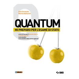 quantum-3--mi-preparo-per-lesame-di-stato-cso-di-fisica-per-secondo-biennio-e-quinto-anno-lic-sc