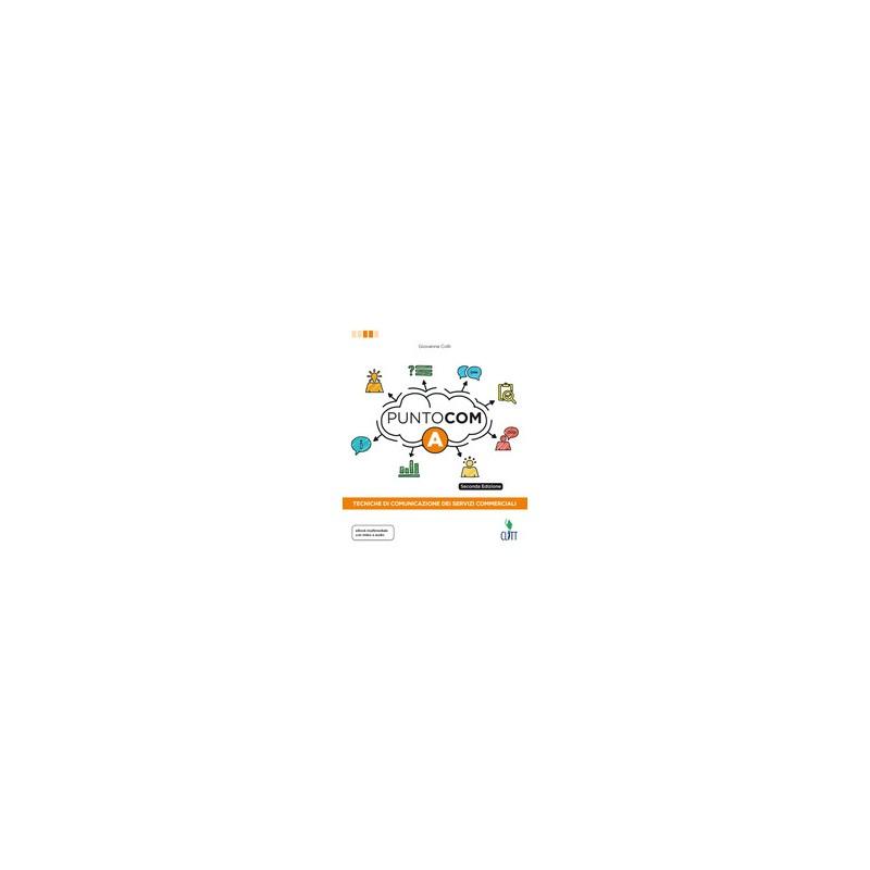 punto-com-2ed---volume-a-ldm-tecniche-di-comunicazione-dei-servizi-commerciali-vol-1