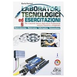 laboratori-tecnologici-ed-esercitazioni-2--elettrotecnicaelettronicainform-per-il-secondo-biennio