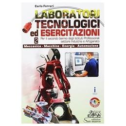 LABORATORI-TECNOLOGICI-ESERCITAZIONI-MECCANICAMACCHINEENERGIAAUTOMAZ-PER-SECONDO-BIENNIO