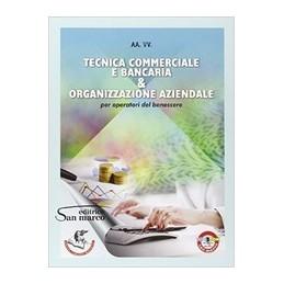 TECNICA-COMMERCIALE-BANCARIA-ORGANIZZAZIONE-AZIENDALE-ED2015-PER-OPERATORI-DEL-BENESSERE-Vol