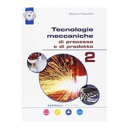 tecnologie-meccaniche-di-processo-e-di-prodotto-2--cdrom-per-maccanica-e-meccatronica-2-vol-2