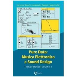 PURE-DATA-MUSICA-ELETTRONICA-SOUND-DESIGN-VOL-TEORIA-PRATICA-CON-PURE-DATA-Vol