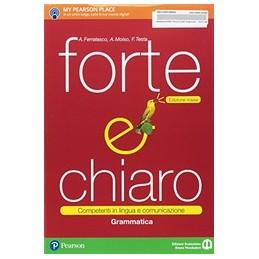 forte-e-chiaro--edizione-rossa--grammatica-competenti-in-lingua-e-comunicazione-vol-u