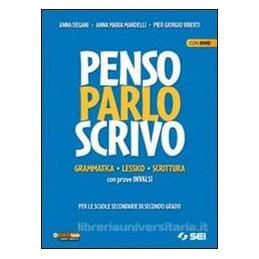 PENSO PARLO SCRIVO +DVD