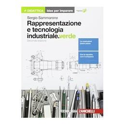 rappresentazione-e-tecnologia-industrialeverde-2ed--idee-per-imparare--vol-u