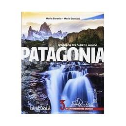 patagonia--atlante--verso-esame-3-e-a--kit-plus-geografia-volume-3-i-continenti-del-mondo-vol-3