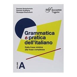 grammatica-pratica-dellitaliano-ab-dalla-frase-minima-alla-frase-complessa--dalla-scelta-delle-pa