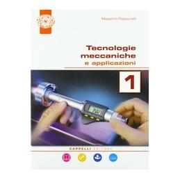 tecnologie-meccaniche-e-applicazioni-1-corso-di-tecnologie-meccaniche-biennio