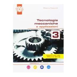 tecnologie-meccaniche-e-applicazioni-3-corso-di-tecnologie-meccaniche-biennio