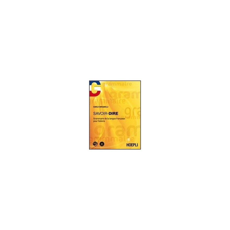 SAVOIR DIRE  GRAMMAIRE POUR ITALIENS +CD