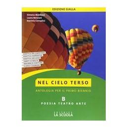 nel-cielo-terso-ed-gialla-tec-tomo-b-poesia-teatro-romanzo-corso-di-antologia-per-il-biennio-tecnic
