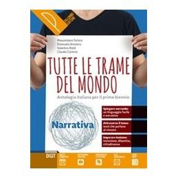 tutte-le-trame-del-mondo--narrativa--scrittura-antologia-italiana-per-il-primo-biennio
