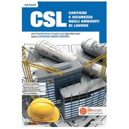 csl-cantiere-e-sicurezza-negli-ambienti-di-lavoro--quad-sviluppo-competenze-per-il-sec-biennio-e