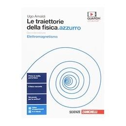 traiettorie-della-fisicaazzurro-2ed-le--volume-elettromagnetismo-ldm