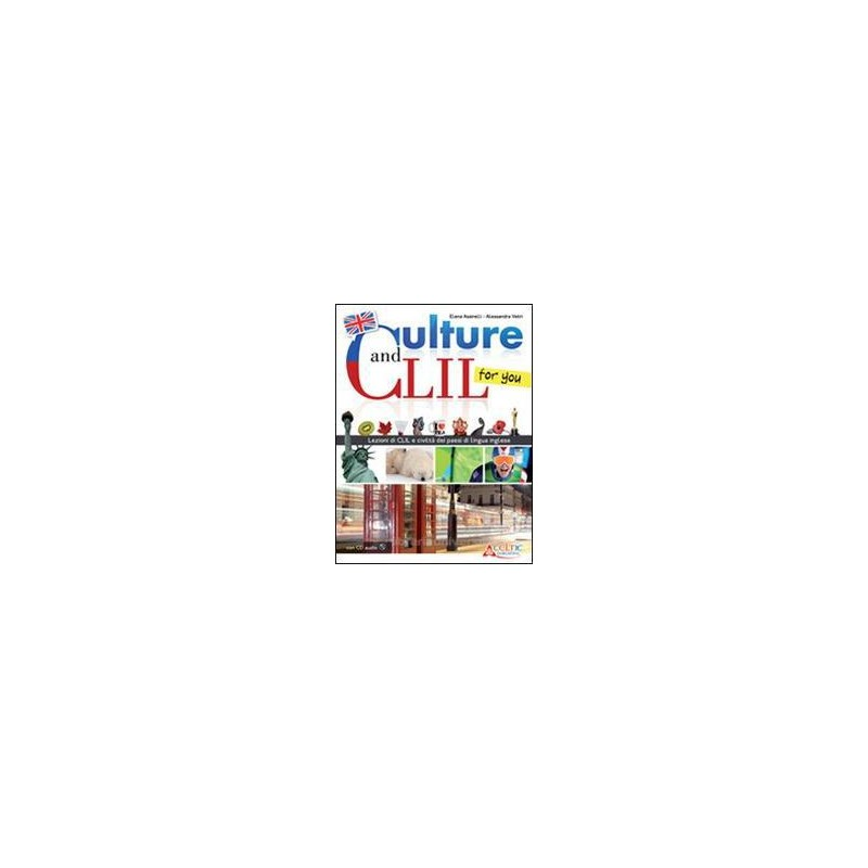CULTURE AND CLIL... FOR YOU +CD